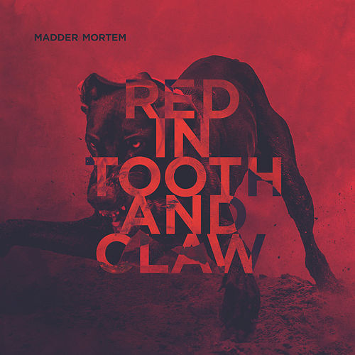 Red in Tooth and Claw by Madder Mortem