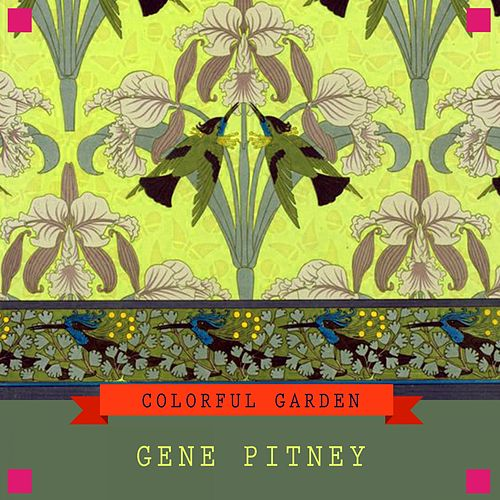 Colorful Garden by Gene Pitney
