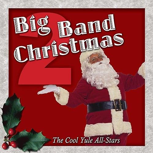 Big Band Christmas Vol. 2 de The Cool Yule Allstars