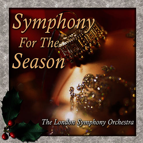 Symphony For The Season by London Symphony Orchestra