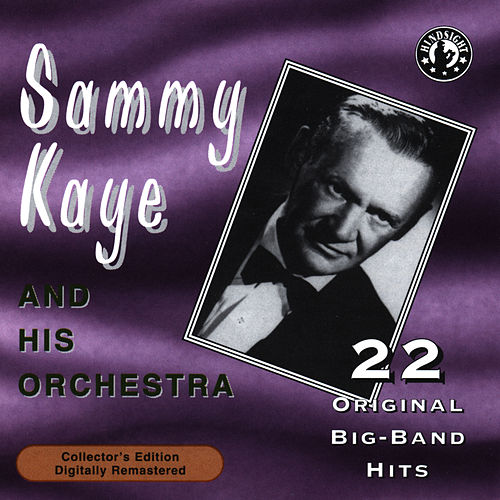 22 Original Big Band Hits by Sammy Kaye