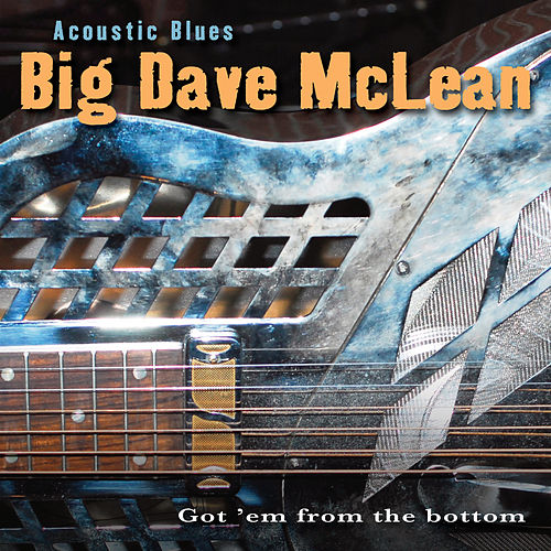 Acoustic Blues - Got 'Em From The Bottom di Big Dave McLean