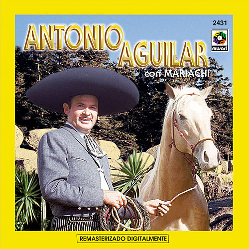 Antonio Aguilar Con Mariachi de Antonio Aguilar