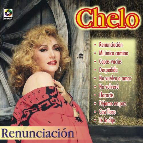 Renunciación de Chelo