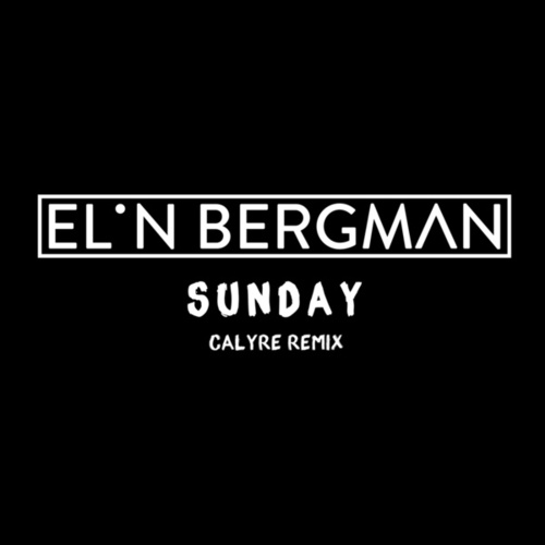 Sunday (Calyre Remix) by Elin Bergman