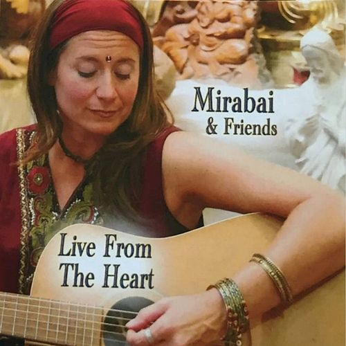 Live From the Heart by Mirabai