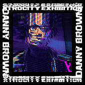 Atrocity Exhibition by Danny Brown