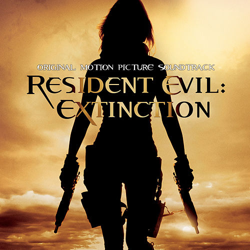 Resident Evil: Extinction (Original Motion Picture Soundtrack) by Various Artists