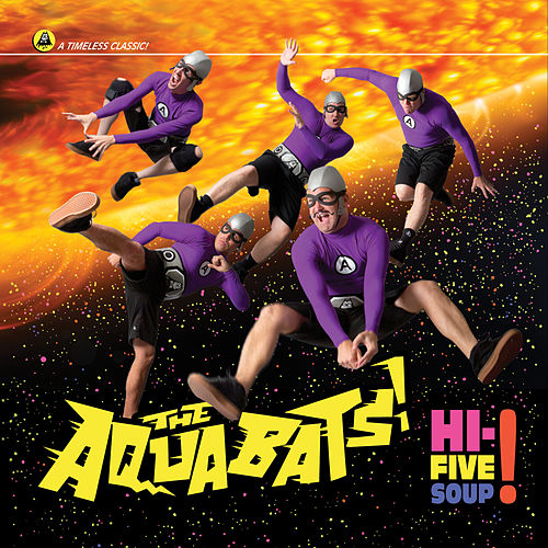 Hi-Five Soup! von The Aquabats