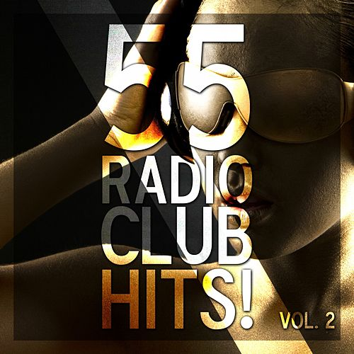 55 Radio Club Hits!, Vol. 2 de Various Artists