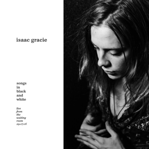 Songs In Black And White by Isaac Gracie