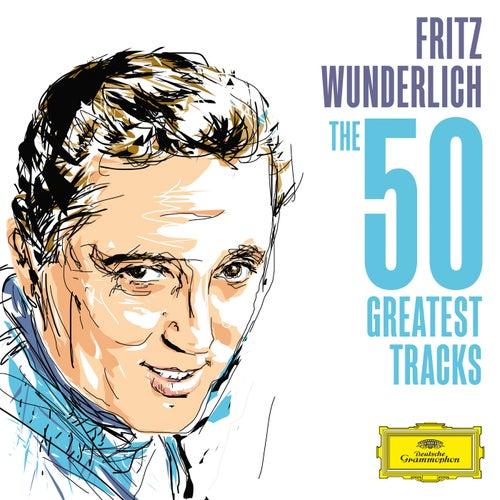 Fritz Wunderlich - The 50 Greatest Tracks von Fritz Wunderlich