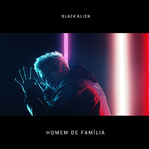 Homem de Família by Black Alien