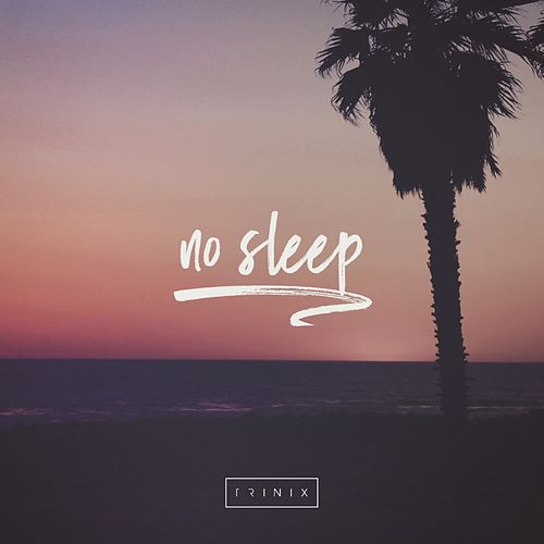 No Sleep by Trinix