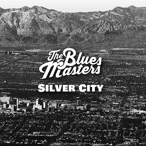 Silver City de The Blues Masters