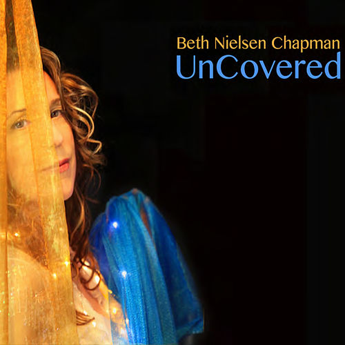 Uncovered von Beth Nielsen Chapman
