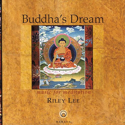 Buddha's Dream: Music For Meditation by Riley Lee
