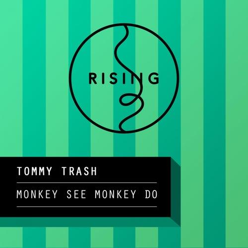 Monkey See Monkey Do de Tommy Trash