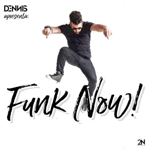 Dennis Dj Apresenta: Funk Now de Dennis DJ