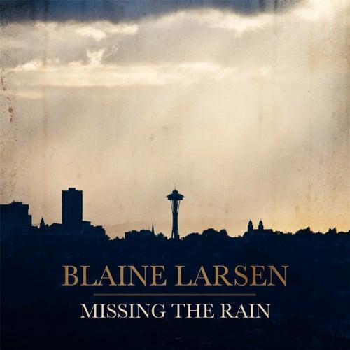 Missing the Rain by Blaine Larsen