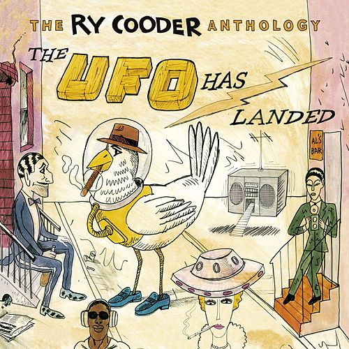 The Ry Cooder Anthology: The UFO Has Landed di Ry Cooder