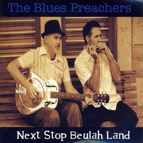 Next Stop Beulah Land by The Blues Preachers