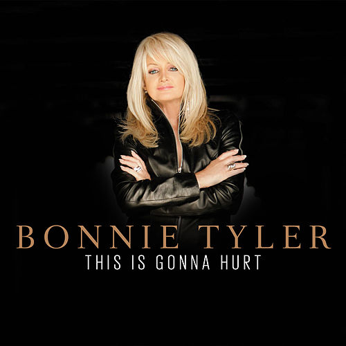 This Is Gonna Hurt von Bonnie Tyler