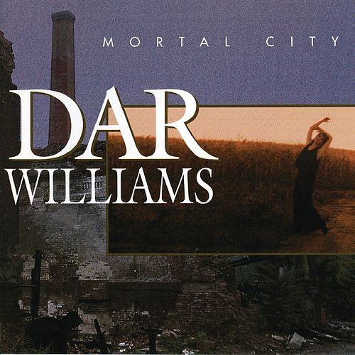 Mortal City de Dar Williams