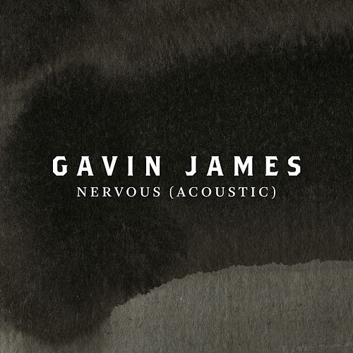 Nervous (Acoustic) by Gavin James
