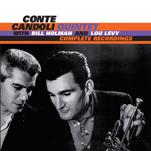 The Complete Recordings of the Conte Candoli Quintet with Bill Holman & Lou Levy von Conte Candoli
