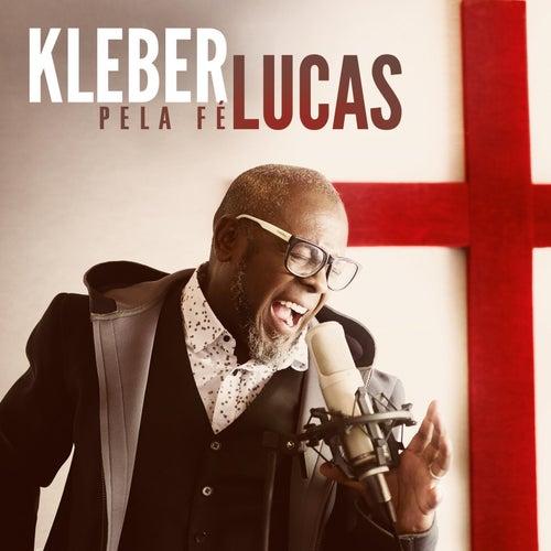 Pela Fé by Kleber Lucas
