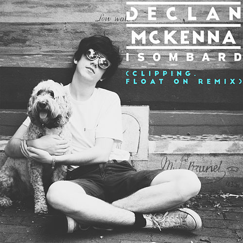 Isombard (clipping. Float On Remix) de Declan McKenna