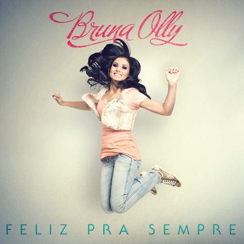 Feliz Pra Sempre by Bruna Olly
