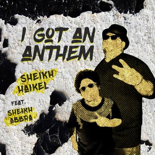 I Got an Anthem de Sheikh Haikel