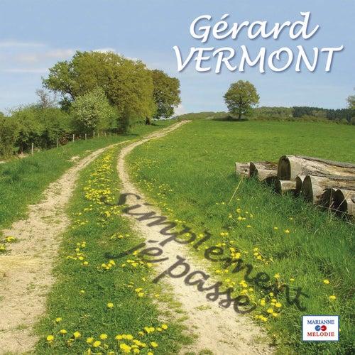 Simplement je passe de Gérard Vermont