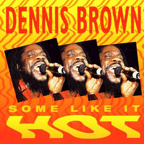 Some Like It Hot by Dennis Brown