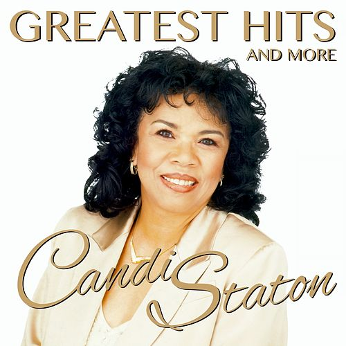 Greatest Hits & More by Candi Staton