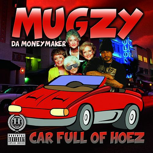 Car Full of Hoez - Single von Mugzy Da Money Maker