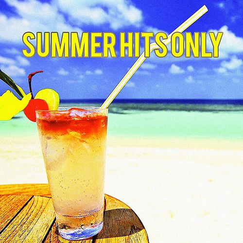 Summer Hits Only by Andres Espinosa