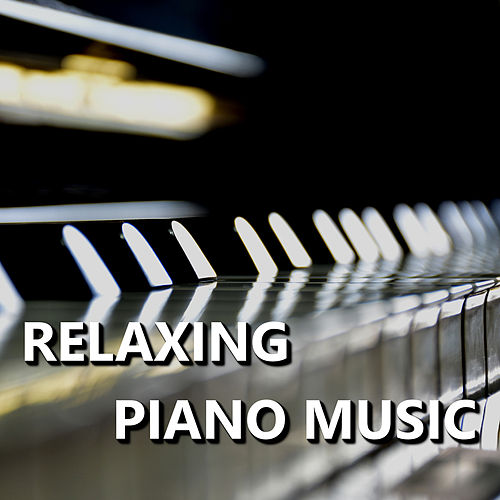 Sit Back, Relax & Unwind - Soothing Piano Music to    by
