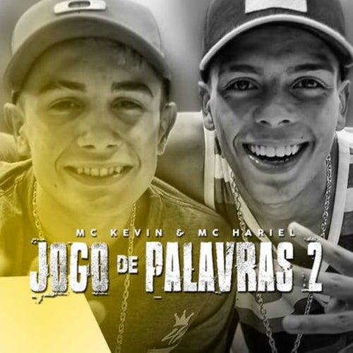 Jogo de Palavras 2 by Mc Kevin & Mc Hariel