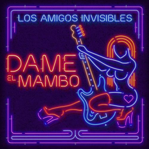 Dame el Mambo von Los Amigos Invisibles