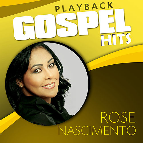 Gospel Hits (Playback) de Rose Nascimento