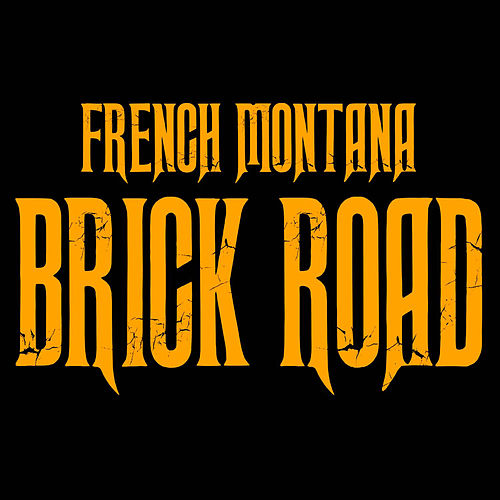 Brick Road by French Montana