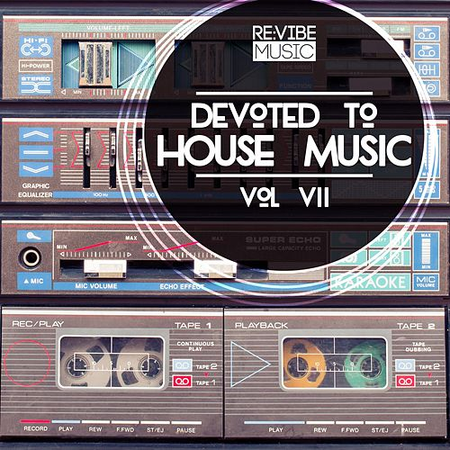 Devoted to House Music, Vol. 7 de Various Artists