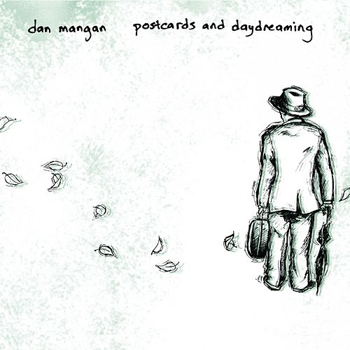 Postcards And Daydreaming by Dan Mangan + Blacksmith