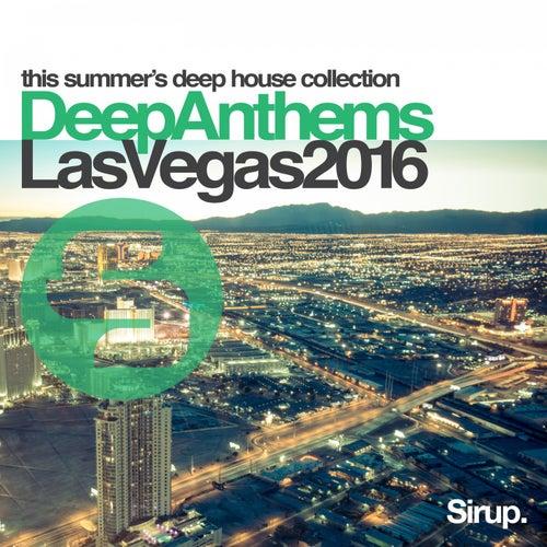 Sirup Deep Anthems Las Vegas 2016 by Various Artists