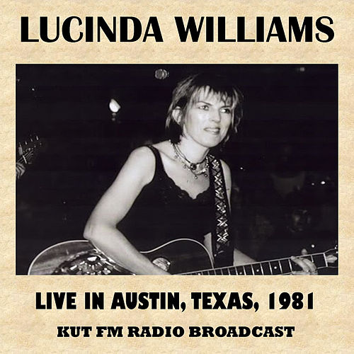 Live in Austin, Texas, 1981 (FM Radio Broadcast) von Lucinda Williams