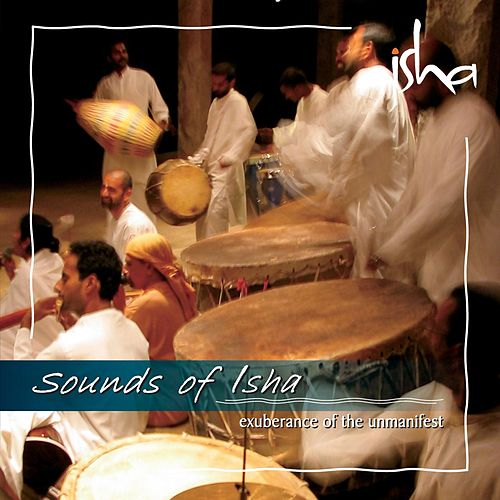 Exuberance of the Unmanifest by Sounds of Isha