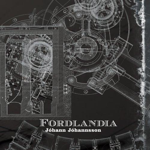 Fordlândia by Johann Johannsson